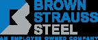 Brown Strauss Steel