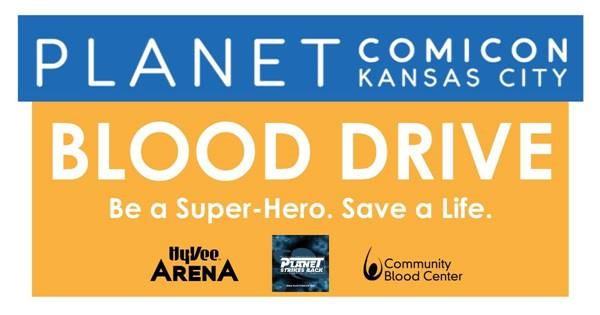 Blood Drive: Planet Comicon Community Center Blood Drive @ Hy-Vee Arena | Kansas City | Missouri | United States